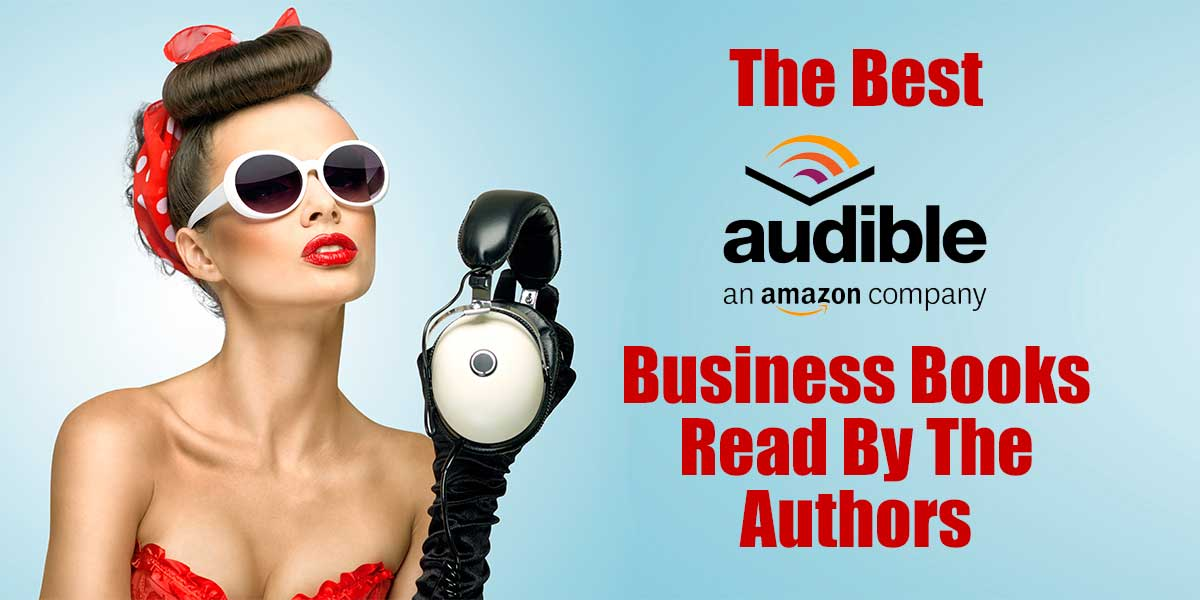 The Best Audible Business Books Read By The Author