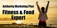 Authority Marketing Plan - Fitness and Food Expert
