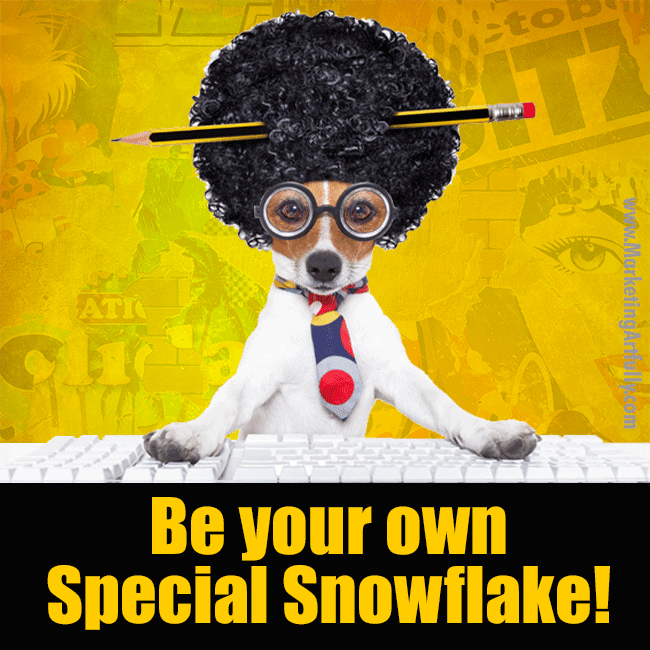 Be Your Own Special Snowflake