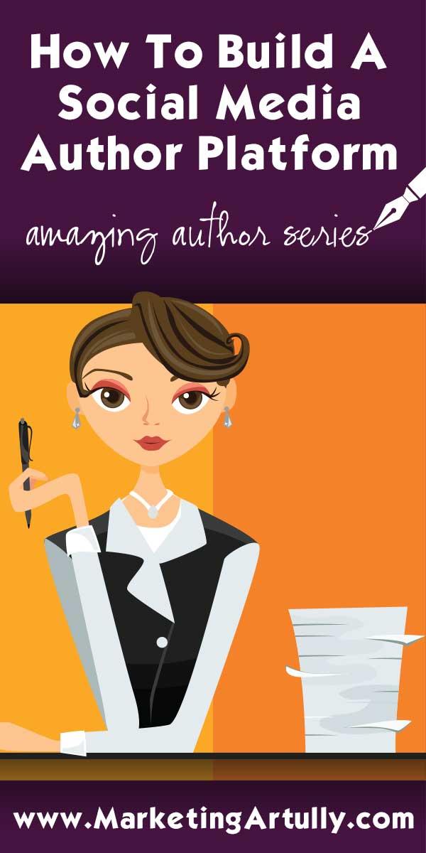 Author Marketing - How To Build A Social Media Marketing Platform