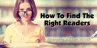 How To Find The Right Readers - Amazing Authors Series