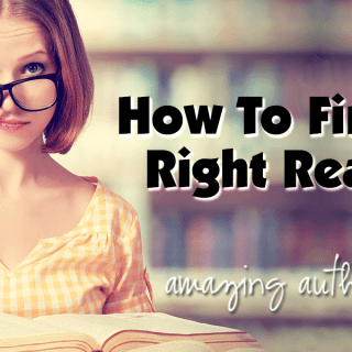 How To Find The Right Readers – Amazing Author Series