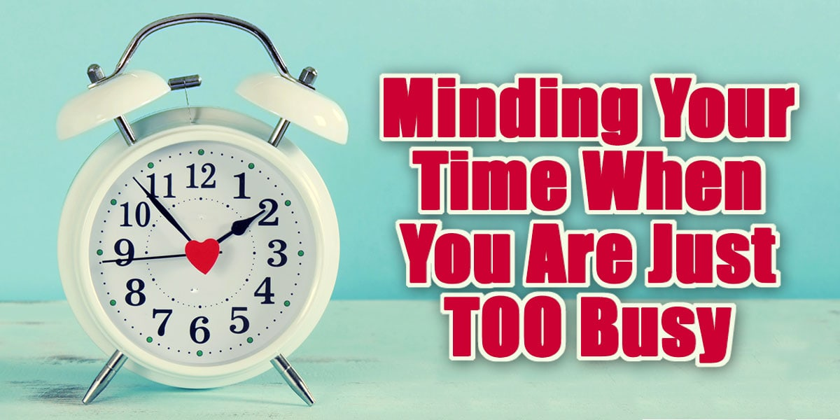 [BLOG POST] Minding Your Time When You Are Just Too Busy | Time Management Tips