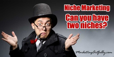 Niche Marketing – Can you have two niches?