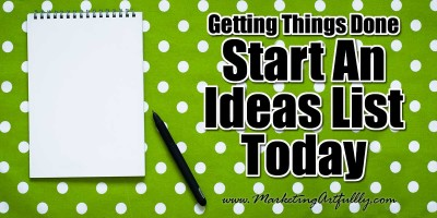 Getting Things Done – Start An Ideas List Today