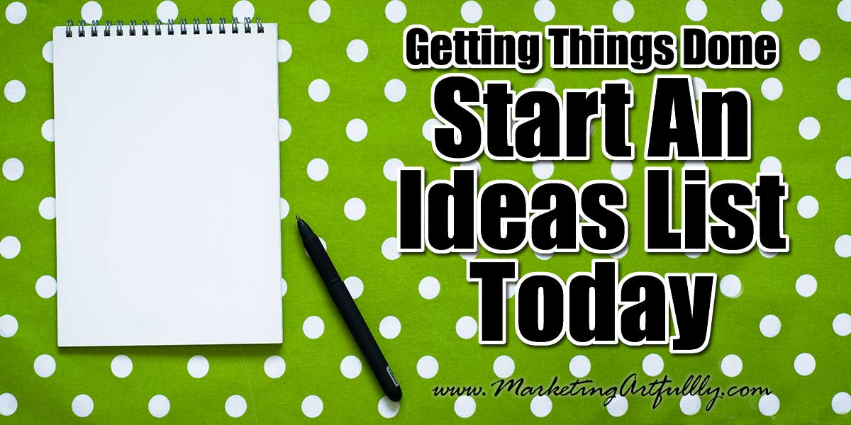 Getting Things Done - Start An Ideas List Today