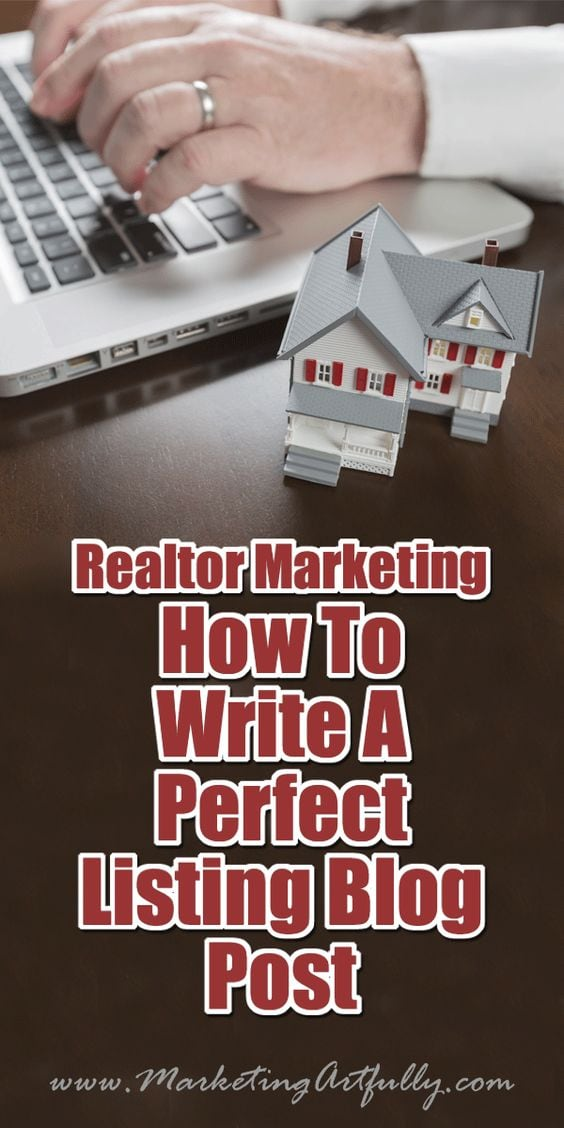 Real Estate Marketing – How To Write A Perfect Listing Blog Post... Writing a perfect listing blog post should accomplish a few things including 1) making your seller happy, 2) increasing your digital footprint in your marketplace and 3) increasing your blog content.
