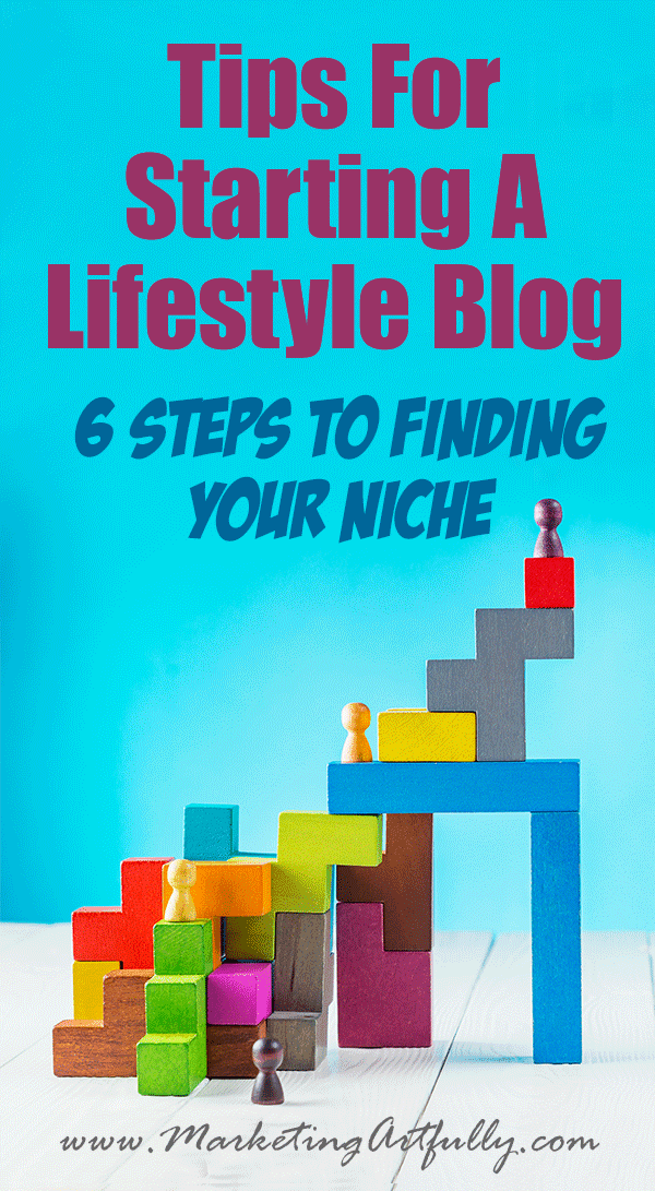 Tips For Starting A Lifestyle Blog... 6 Steps To Finding Your Niche