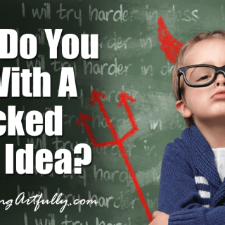 What Do You Do With A Wicked Good Idea?