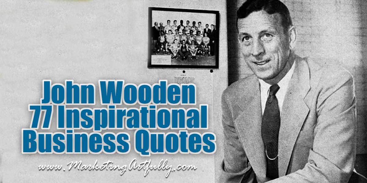 John Wooden Inspirational Business and Sports Quotes