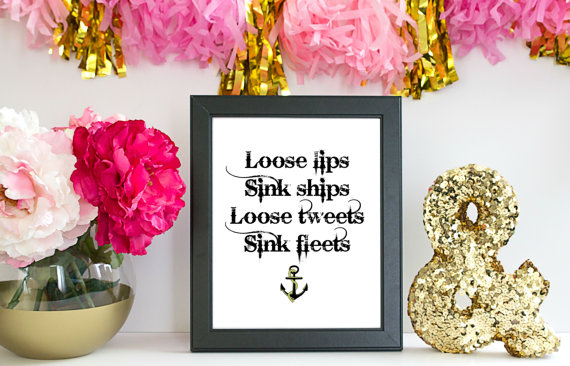 Loose Lips Sink... Quote Print, Quote Art Print