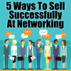 5 Ways To Sell Successfully At Networking Events