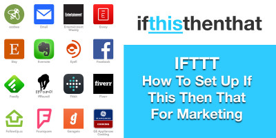 IFTTT – How To Set Up If This Then That For Marketing