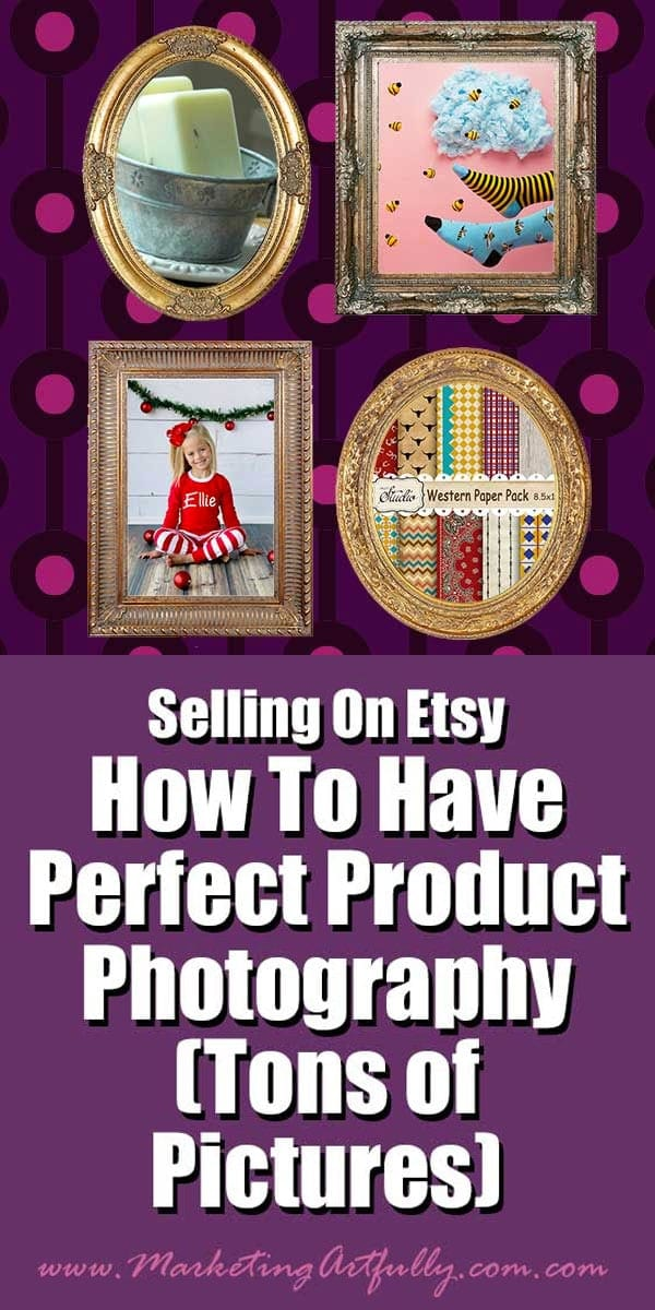 Selling On Etsy - How To Have Perfect Product Photography (Tons of Pictures)