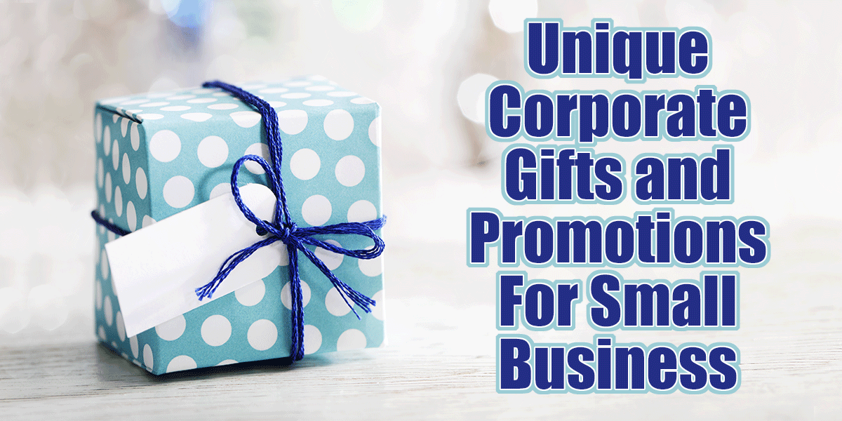 Unique Corporate Gifts and Promotional Ideas