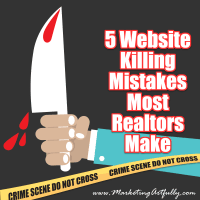 5 Website Killing Mistakes Most Realtors Make