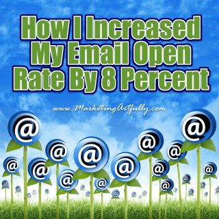 How I Increased My Email Open Rate By 8 Percent | Email Marketing