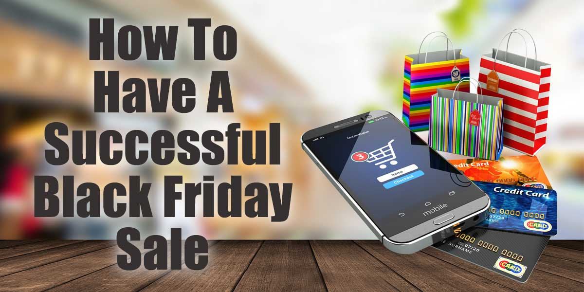 How To Have A Successful Black Friday Sale | Black Friday Sales Tips