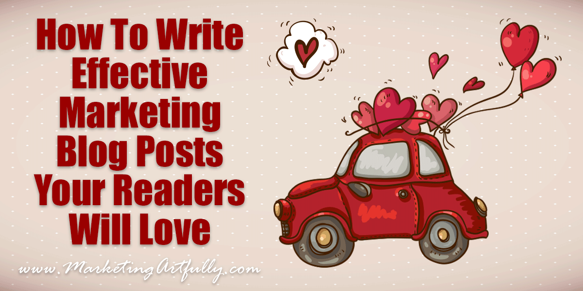 How To Write Effective Marketing Blog Posts Your Readers Will Love