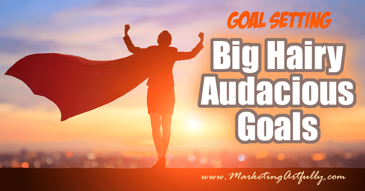 Goal Setting - How To Set and Achieve A Big Hairy Audacious Goal... A BHAG (Big Hairy Audacious Goal) can be a huge driving force to move your business or life forward. Here are 5 concrete steps to can take towards accomplishing a big goal!
