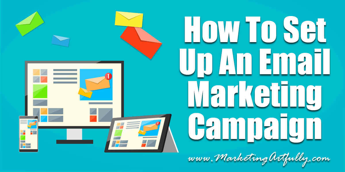 How To Set Up An Email Marketing Campaign