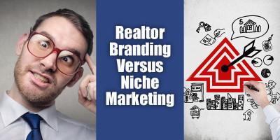 Niche Marketing For Realtors Versus Agent Branding