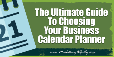 The Ultimate Guide To Choosing Your Business Calendar Planner