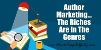 Author Marketing – The Riches Are In The Genres