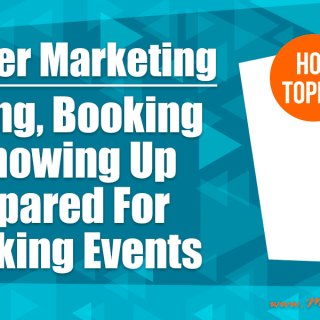 Speaker Marketing - Finding, Booking and Showing Up Prepared For Speaking Events