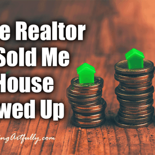How The Realtor Who Sold Me My House Screwed Up | Realtor Marketing