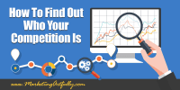 How To Find Out Who Your Competition Is | Small Business Marketing Research