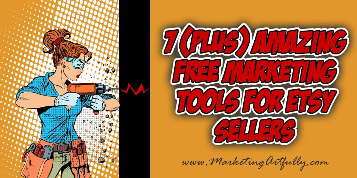 7 Amazing Free Marketing Tools For Etsy Sellers