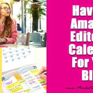Have An Amazing Editorial Calendar For Your Blog | Part of My Blog Planner Series