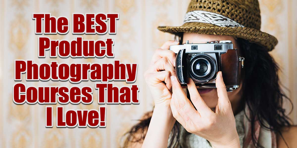 The Best Product Photography Courses That I Love!