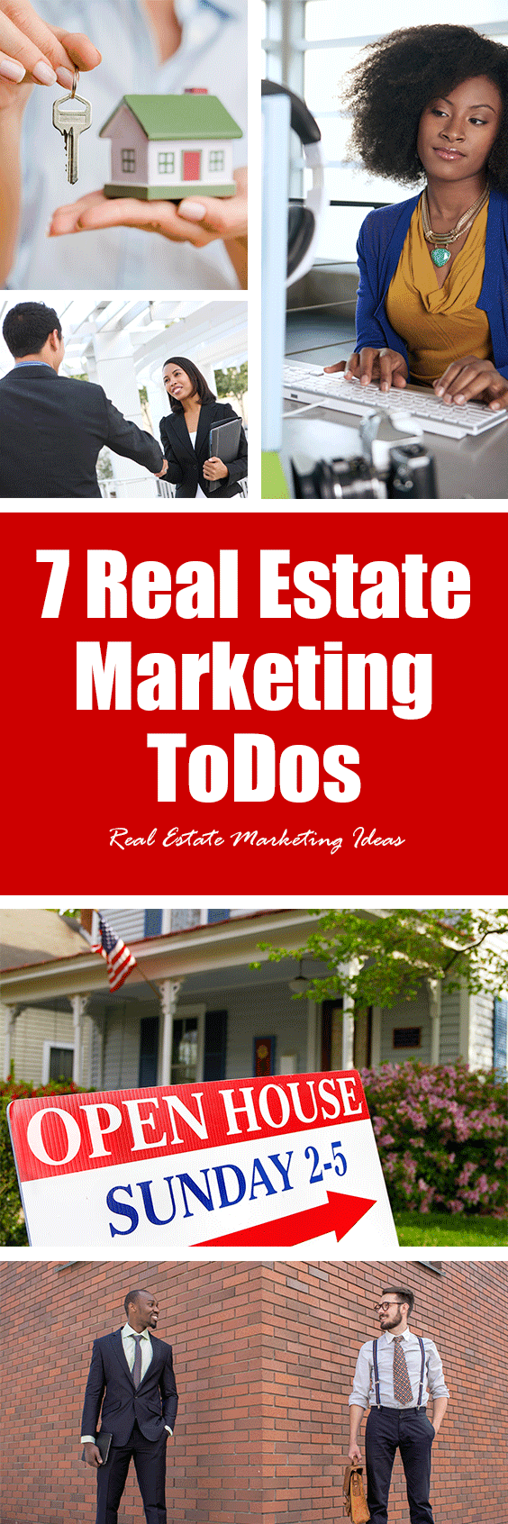 "7 Real Estate Marketing ToDos | Real Estate Marketing Ideas ... Real estate marketing is full of ""could dos"" and ""should dos"". In fact there are a BUNCH of different things that you could do, but which will work best for your business (or market)? We work with LOTS of agents and have a good idea of what will work for different situations. With that in mind, here are our top seven real estate marketing ideas (in no particular order). We are not going to include the lame-o Facebook propaganda that you hear from every other marketing ""expert"""