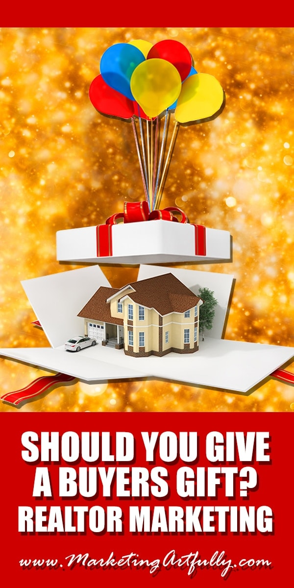 Should You Give A Buyers Gift? Real Estate Marketing | Real Estate Agent marketing covers a lot of things and I really believe that giving a buyers gift can be part of your marketing strategy, if it is done correctly!