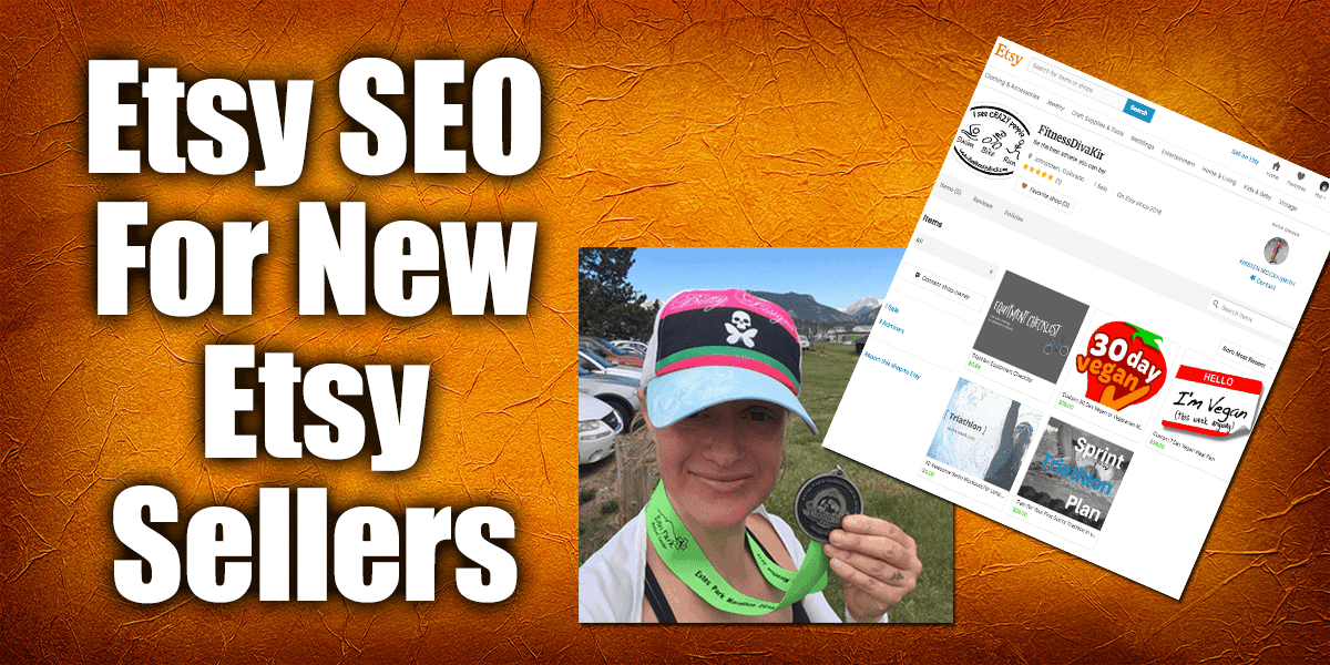 Etsy SEO For New Etsy Sellers