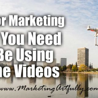 Why You Need Drone Videos In Your Realtor Marketing