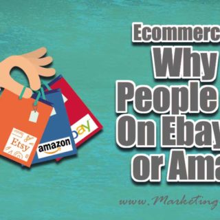 Ecommerce Notes – Why Do People Shop On Ebay, Etsy or Amazon