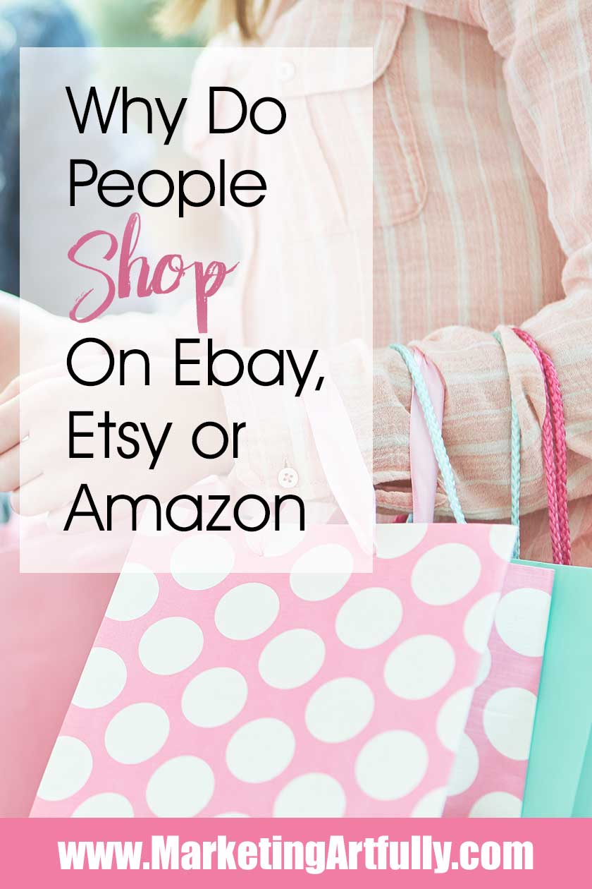 As an Etsy shop owner, Ebay seller and Shopify store owner, I thought it was super interesting to think about WHY different buyers used different websites. As an entrepreneur and business owner, there is nothing more important to my E-comerce marketing strategy than WHY someone might buy from me. Tips and ideas for growing your ecommerce business!