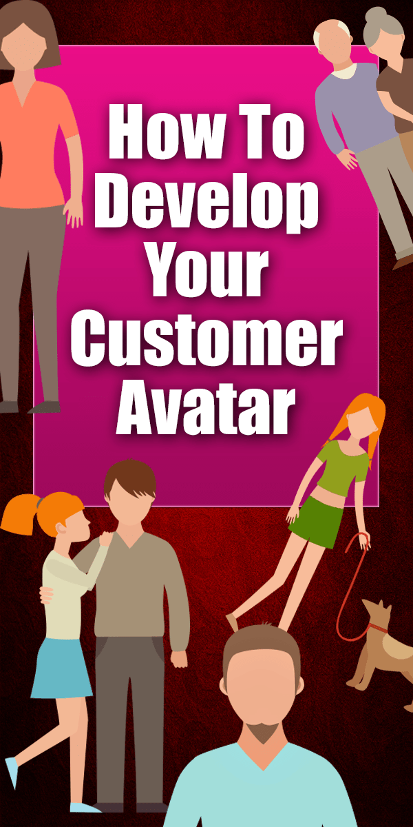How To Develop Your Customer Avatar | So what exactly is a Customer Avatar? It is developing a profile for your ideal customer. By doing this exercise you will have a super clear picture in your head of who would be the optimal purchaser of your product or service.