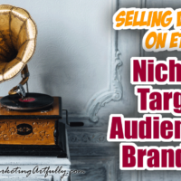 Selling Vintage On Etsy | Niches, Target Audience and Branding