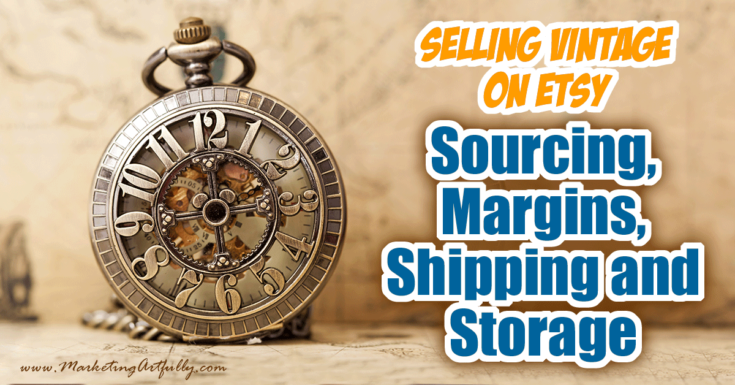 Selling Vintage On Etsy - Sourcing, Margins, Shipping and Storage