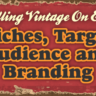 Selling Vintage On Etsy – Niches, Target Audience and Branding