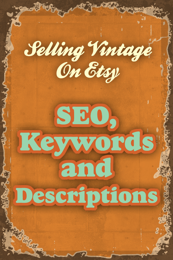 Selling Vintage on Etsy - SEO, Keywords and Descriptions | Selling vintage on Etsy is very different than selling handmade or supplies. We are not able to make one or two shining star listings that stay up forever, but need to be super mindful of the fact that our current listings have to each be great so that we show up in Etsy search for the items we have for sale.