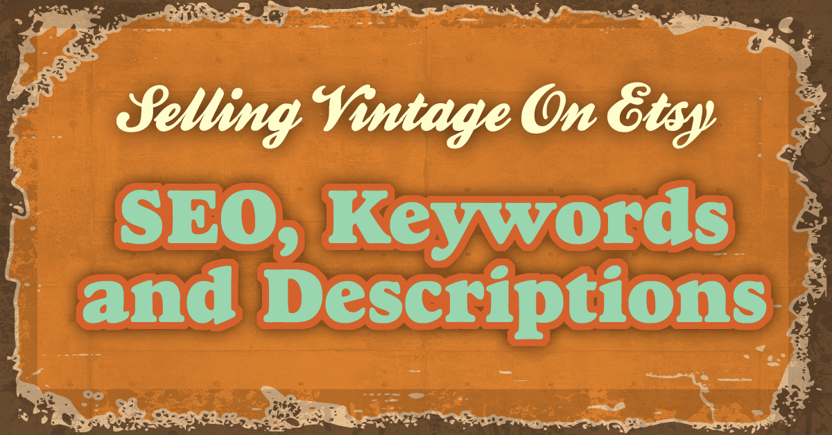 selling vintage on etsy seo keywords and descriptions