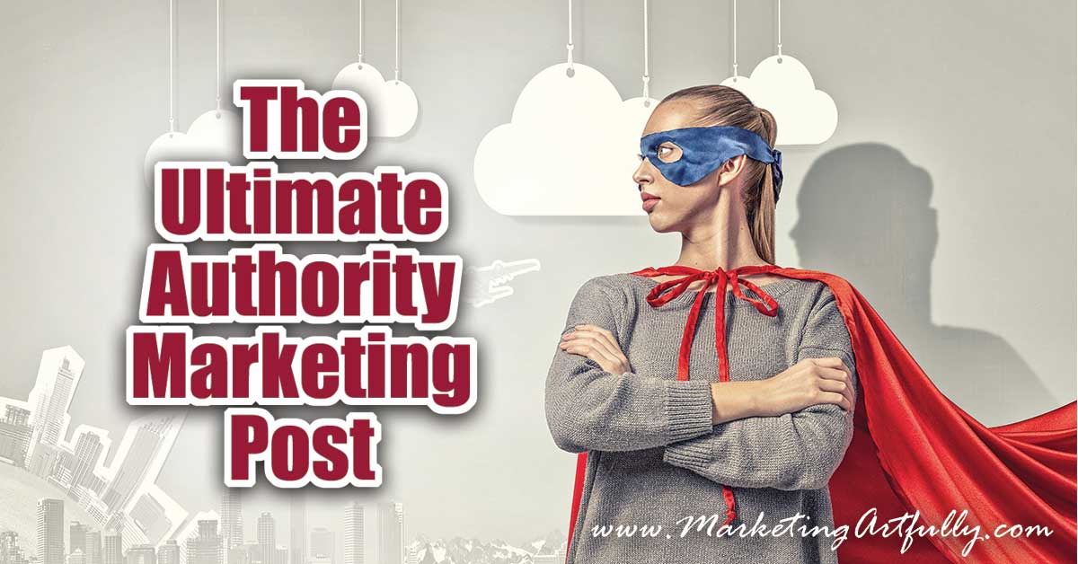 "The Ultimate Authority Marketing Post | Authority Marketing is all the rage right now and I super excited about that! Basically authority marketing is putting a stick in the ground and saying that ""I am going to be an expert about"" something!"