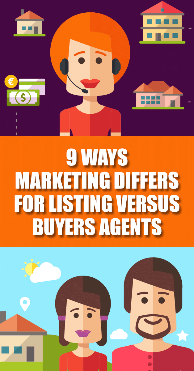 9 Ways Real Estate Marketing Differs For Listing Agents Versus Buyers Agents... Today's Real Estate Marketing post is about the difference between marketing for Listing Agents versus Buyers Agents! To the average consumer all real estate agent look alike, but those of us in the know should be aware that marketing for listing agents is VERY different than marketing for buyers agents!