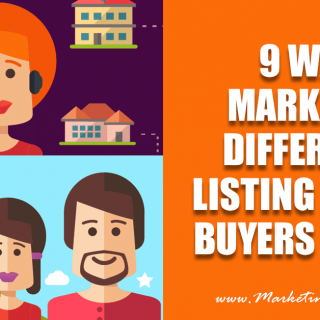 9 Ways Real Estate Marketing Differs For Listing Agents Versus Buyers Agents