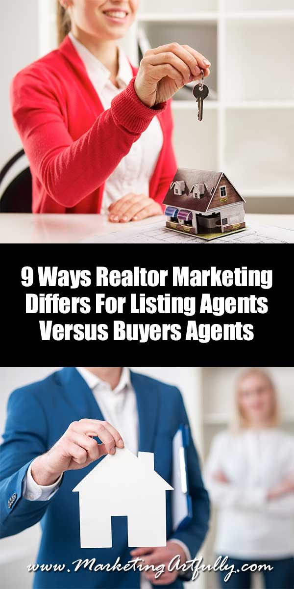 9 Ways Realtor Marketing Differs For Listing Agents Versus Buyers Agents | 9 WAYS REALTOR MARKETING DIFFERS FOR LISTING AGENTS VERSUS BUYERS AGENTS 9 Ways Realtor Marketing Differs For Listing Agents Versus Buyers Agents Today's Realtor Marketing post is about the difference between marketing for Listing Agents versus Buyers Agents! To the average consumer all Realtors look alike, but those of us in the know should be aware that marketing for listing agents is VERY different than marketing for buyers agents!